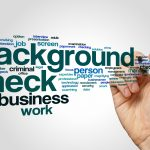 Need to Know About Background Screening